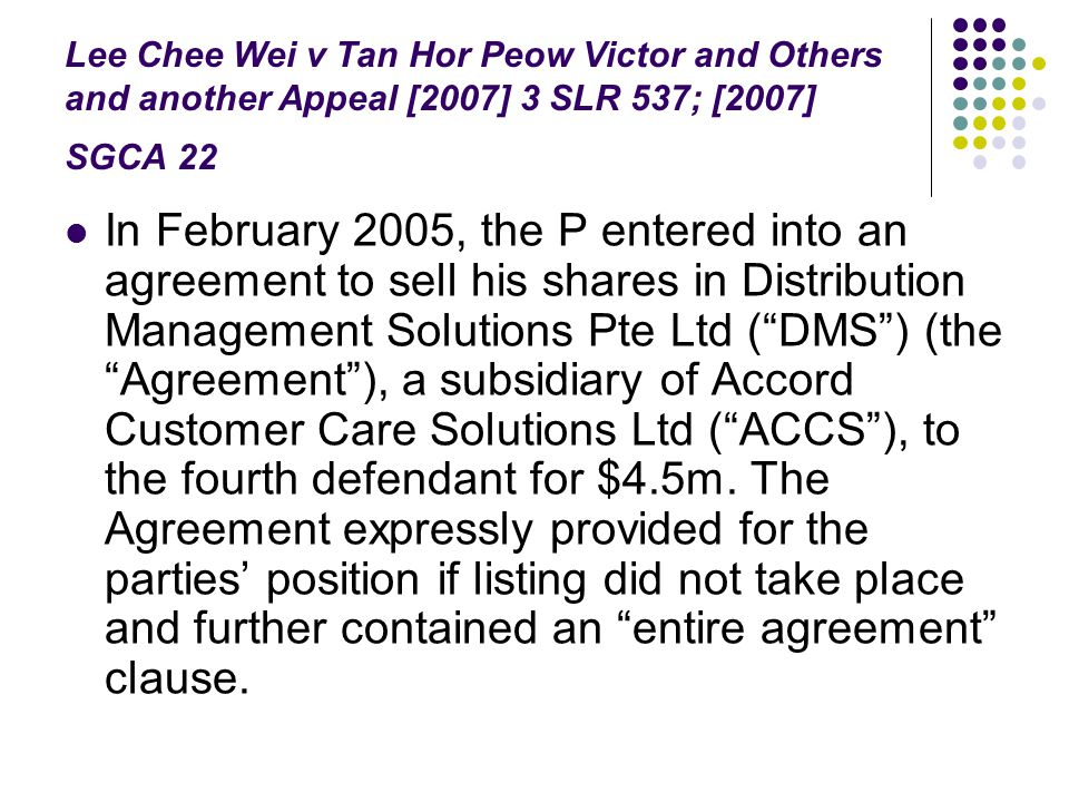 Lee Chee Wei v Tan Hor Peow Victor and Others and another Appeal [2007] 3 SLR 537; [2007] SGCA 22